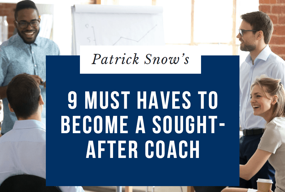 Nine Must Haves To Become a Sought-After Coach